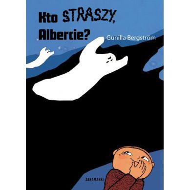 Wydawnictwo Zakamarki - Kto Straszy, Albercie?