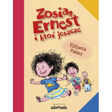 Wydawnictwo Adamada - Zosia, Ernest i Ktoś Jeszcze