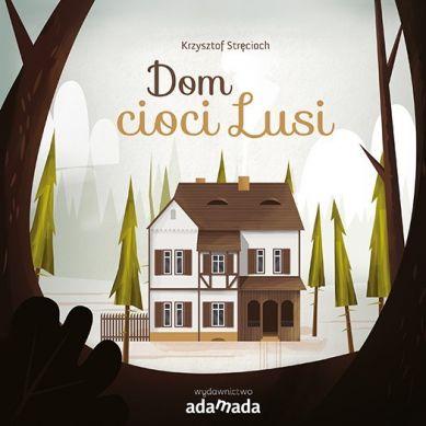 Wydawnictwo Adamada - Dom Cioci Lusi