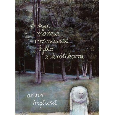 Wydawnictwo Zakamarki - O Tym Można Rozmawiać Tylko z Królikami