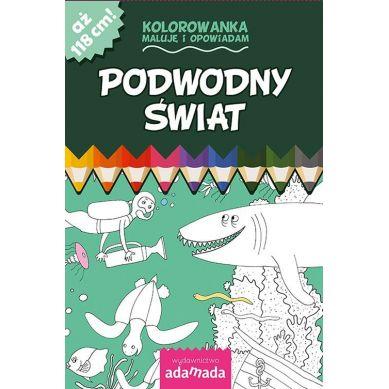 Wydawnictwo Adamada - Kolorowanka Maluje i Opowiadam Podwodny Świat