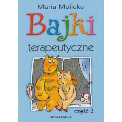 Wydawnictwo Media Rodzina -  Bajki Terapeutyczne cz.2