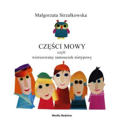 Wydawnictwo Media Rodzina - Części Mowy Czyli Wierszowany Samouczek Nietypowy