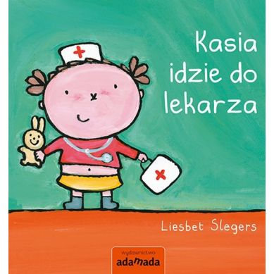 Wydawnictwo Adamada - Kasia Idzie do Lekarza