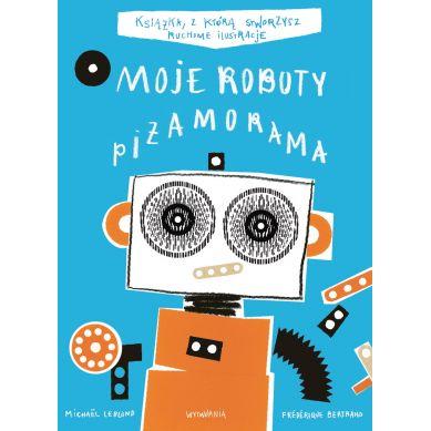 Wydawnictwo Wytwórnia - Moje Roboty Piżamorama