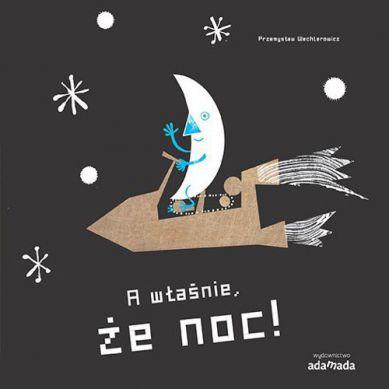 Wydawnictwo Adamada - A Własnie, że Dzień. A Właśnie, że Noc