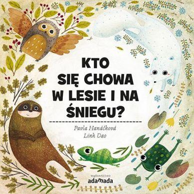 Wydawnictwo Adamada - Kto się Chowa w Lesie i na Śniegu?