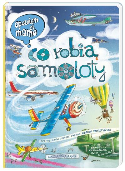 Wydawnictwo Nasza Księgarnia - Opowiem Ci, Mamo, co Robią Samoloty