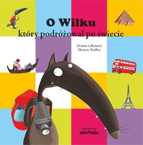 Wydawnictwo Adamada - O Wilku, Który Podróżował po Świecie