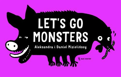 Wydawnictwo Dwie Siostry - Let's Go Monsters