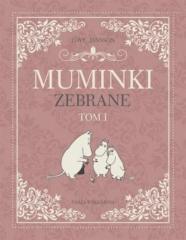 Wydawnictwo Nasza Księgarnia -Muminki zebrane. Tom I